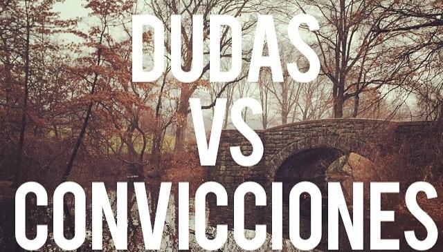 DUDAS VS CONVICCIONES