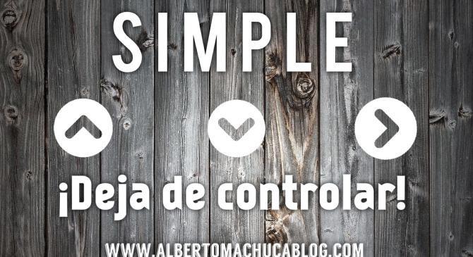 SIMPLE | Deja decontrolar